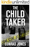 The Child Taker (Detective Alec Ramsay Series Book 1)