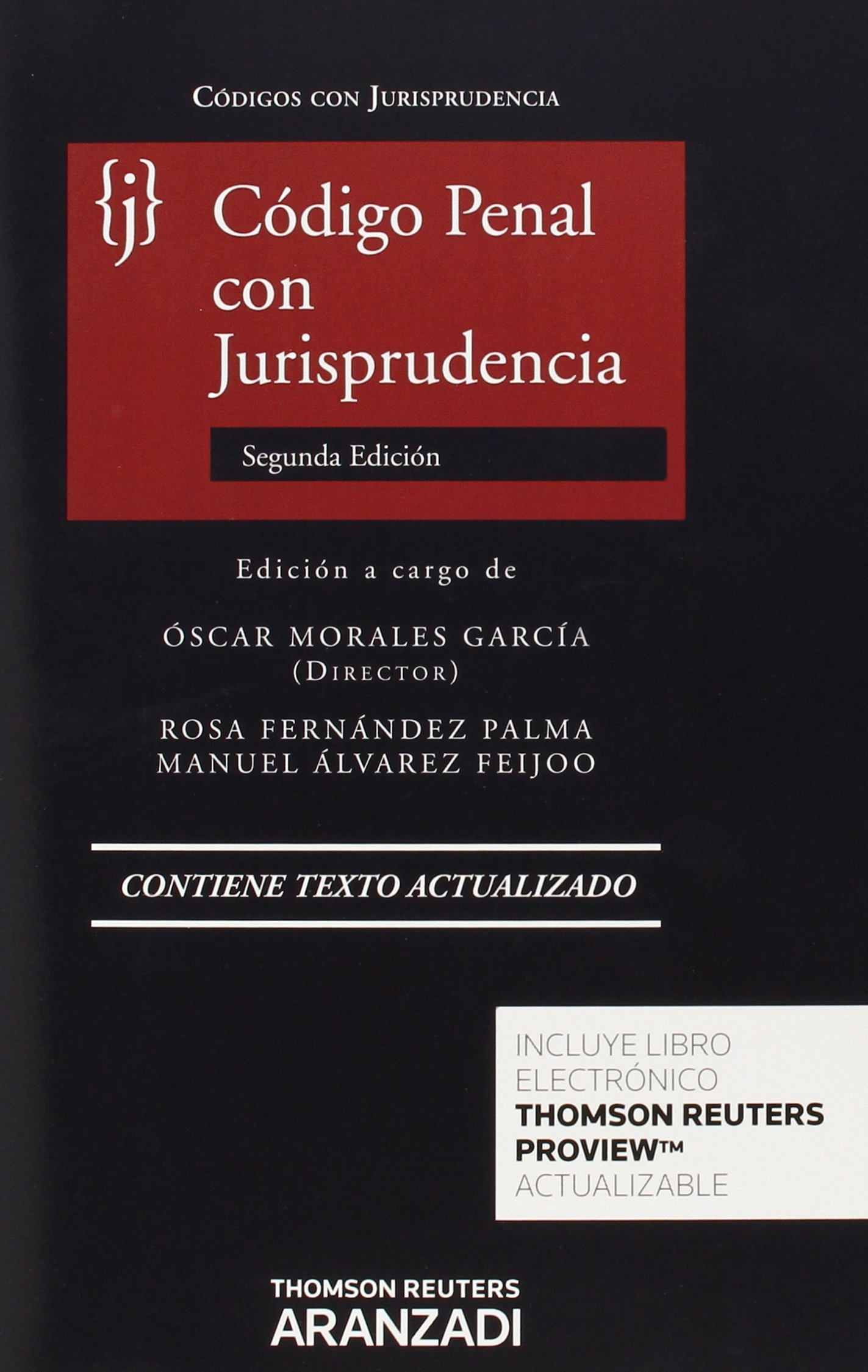 Código penal con jurisprudencia 2ª ed. Código con Jurisprudencia: Amazon.es: Álvarez Feijoo, Manuel, Fernández Palma, Rosa, Morales García, Oscar: Libros