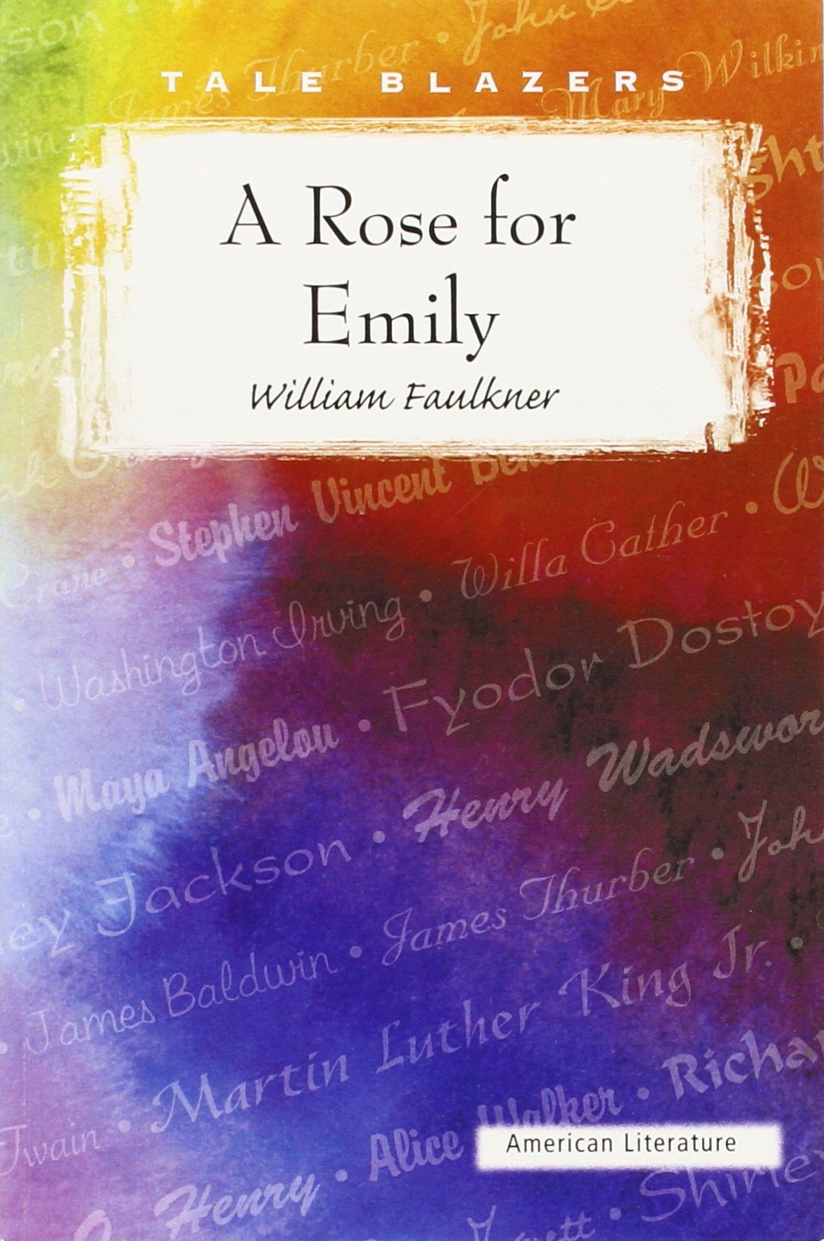 a rose for emily tale blazers american literature co uk a rose for emily tale blazers american literature co uk william faulkner 9781563127885 books