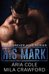 His Mark: A Mafia Romance (Forever Mine Book 1) Kindle Edition