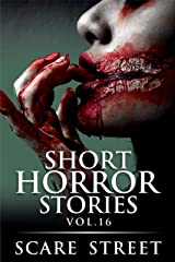 Short Horror Stories Vol. 16: Scary Ghosts, Monsters, Demons, and Hauntings (Supernatural Suspense Collection) Kindle Edition