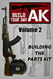 Build Your Own AK (Vol. II): Building the Parts Kit