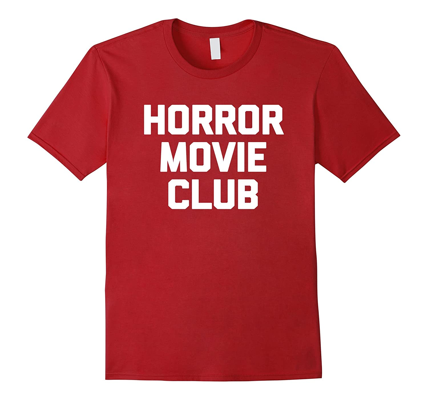 Horror Movie Club T-Shirt funny saying sarcastic novelty tee-TJ