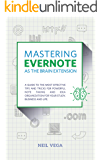 Mastering Evernote as the Brain Extension: A Guide to the Most Effective Tips and Tricks for Powerful Note Taking and…