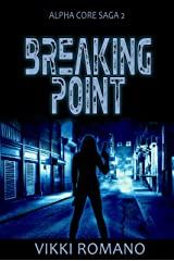 Breaking Point (Alpha Core Saga Book 2) Kindle Edition