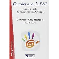 Coacher avec la PNL : Caisse à outils du pédagogue du XXIe siècle