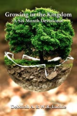 Growing in the Kingdom: A Six Month Devotional Kindle Edition