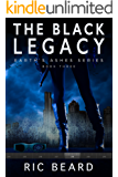 The Black Legacy (Earth's Ashes Trilogy Book 3)