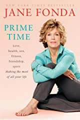 Prime Time (with Bonus Content): Love, health, sex, fitness, friendship, spirit; Making the most of all of your life Kindle Edition