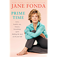 Prime Time (with Bonus Content): Love, health, sex, fitness, friendship, spirit; Making the most of all of your life (English Edition)