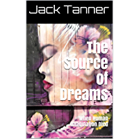 The Source of Dreams: When Human Imagination Died (English Edition)