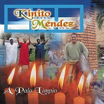A Palo Limpio: Kinito Mendez: Amazon.es: Música