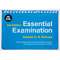 Essential Examination, third edition: Step-by-step guides to clinical examination scenarios with practical tips and key…