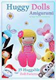 Huggy Dolls Amigurumi: 15 Huggable Doll Patterns (Sayjai's Amigurumi Crochet Patterns Book 2)