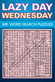 Lazy Day Wednesday - Mr. Word Search Puzzles (Puzzler Series)