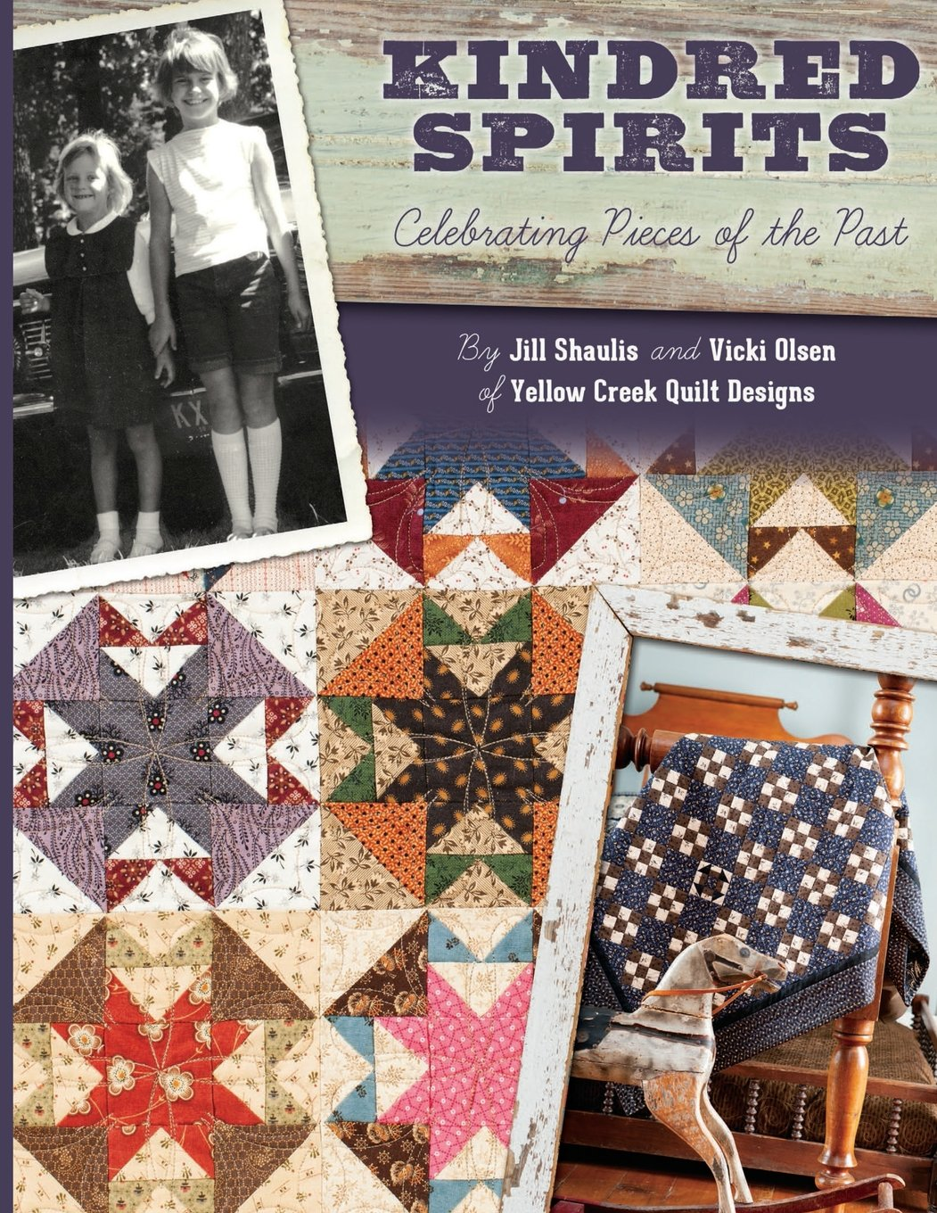 Kindred Spirits: Celebrating Pieces of the Past: Jill Shaulis ... : kindred spirits quilt shop - Adamdwight.com