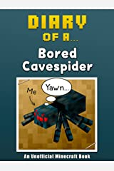 Diary of a Bored Cave Spider [An Unofficial Minecraft Book] (Crafty Tales Book 5) Kindle Edition