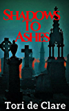 Shadows to Ashes (The Midnight Series Book 3)