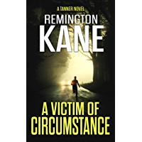 A Victim of Circumstance (A Tanner Novel Book 22) (English Edition)