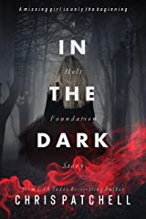 In the Dark (A Holt Foundation Story Book 2) Kindle Edition
