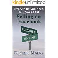 Everything you need to know about Selling on Facebook: Supplement your income by using your local buy and sell Facebook… book cover