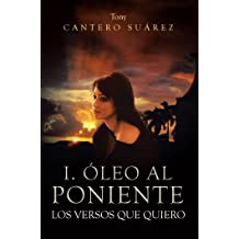 I. Óleo Al Poniente: Los Versos Que Quiero (Spanish Edition) May 16, 2014