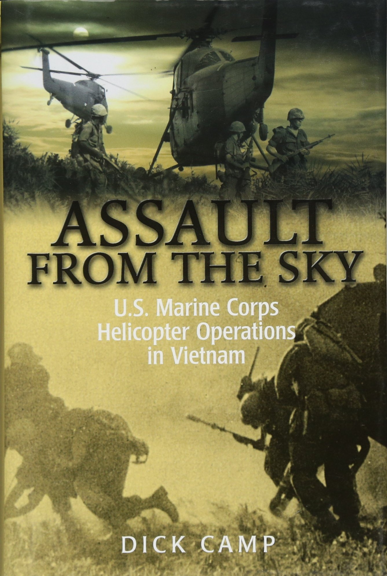 Assault from the Sky: U S Marine Corps Helicopter Operations