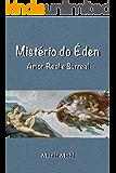 Mistério do Éden: Amor Real e Surreal