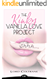 The Kinky Vanilla Love Project: The Sexy Soulful Journey from Betrayal to Bliss (English Edition)