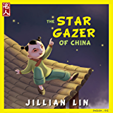 The Star Gazer Of China: The Story Of Zhang Heng - in English & Chinese (Heroes Of China Book 6)