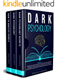 Dark Psychology: 3 in 1: The BIBLE to Master the Art of How to Read, Influence and Win People Using Subliminal Manipulation With Secret Techniques Against Deception, Brainwashing and Covert NLP