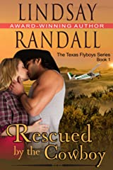 Rescued by the Cowboy: A Sweet Romance (The Texas Flyboys Book 1) Kindle Edition