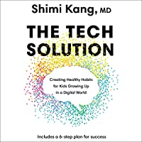 The Tech Solution: Creating Healthy Habits for Kids Growing Up in a Digital World