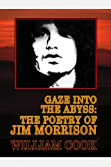 Gaze Into the Abyss: The Poetry of Jim Morrison (A Critical Analysis) Kindle Edition
