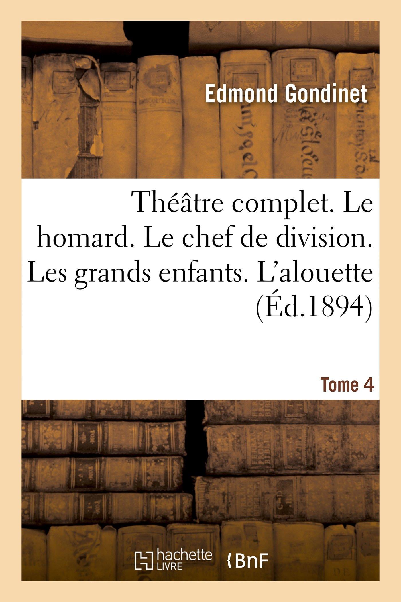 Download Théâtre Complet. Le Homard. Le Chef de Division. Les Grands Enfants. Tome 4 (Litterature) (French Edition) pdf epub