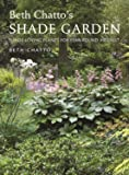 Beth Chatto's Shade Garden: Shade-Loving Plants for Year-Round Interest (Pimpernel Garden Classics)