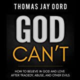 God Can't: How to Believe in God and Love After