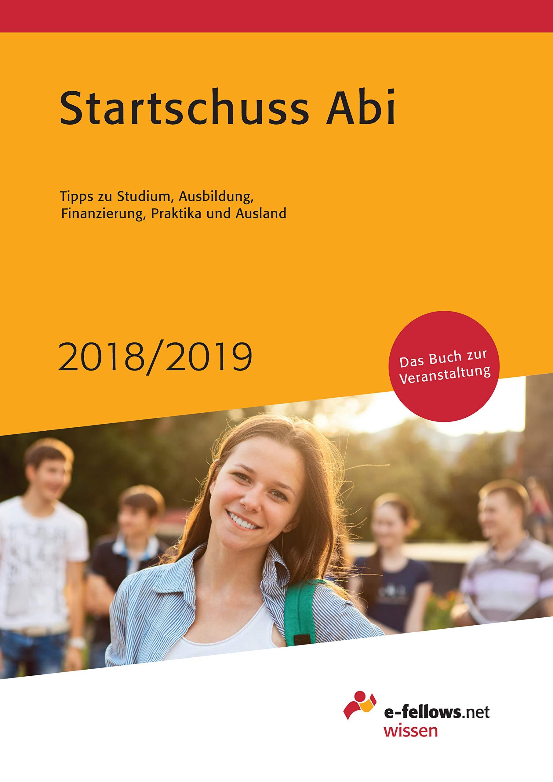 Startschuss Abi 2018 2019  Tipps Zu Studium Ausbildung Finanzierung Praktika Und Ausland  E Fellows.net Wissen