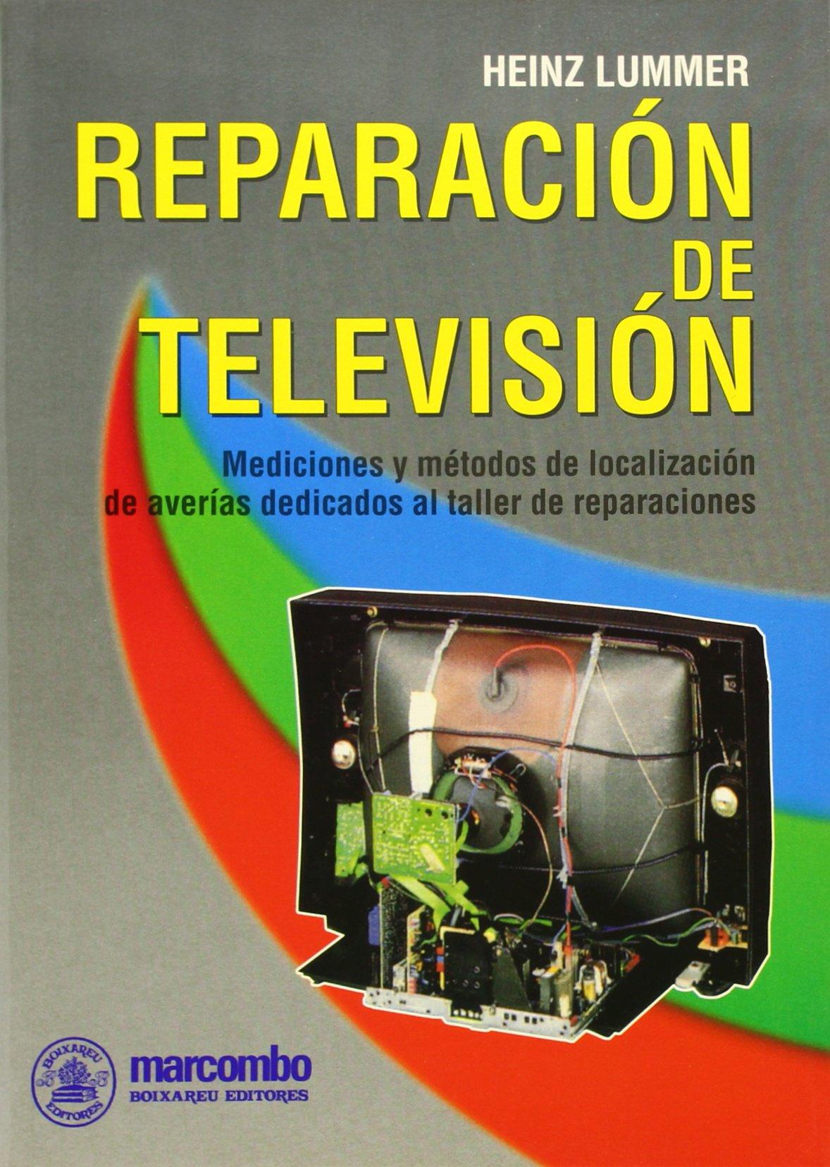 Reparación de Televisión (ACCESO RÁPIDO): Amazon.es: Lummer, Heinz: Libros