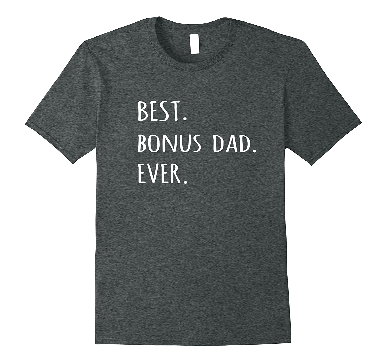252cb042 Best Bonus Dad Ever tshirt funny stepdad step-dad t shirt-alottee gift