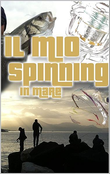 Il mio spinning in mare: Le basi della pesca a spinning in mare ...
