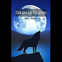 Colmillo Blanco (Spanish Edition): White Fang de Jack London. Clásico en Español