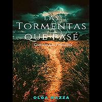 Las Tormentas Que Pase: Camino a la Felicidad (Spanish Edition)