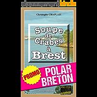 Soupe de crabes à Brest: Promotion spéciale : La quinzaine du polar breton ! (Enquêtes & Suspense)