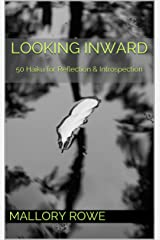Looking Inward: 50 Haiku for Reflection & Introspection Kindle Edition