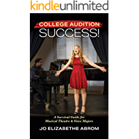 College Audition Success!: A Survival Guide for Musical Theatre and Voice Majors book cover
