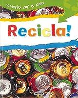Recicla (Ecologia Per A