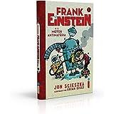 Frank Einstein e o Motor Antimatéria