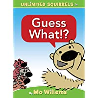 Guess What!? (An Unlimited Squirrels Book) (Unlimited Squirrels, 4)