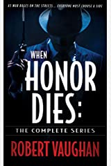 When Honor Dies: The Complete Series Kindle Edition